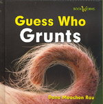 Guess Who Grunts 1st edition 9780761429067 0761429069