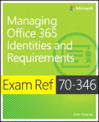 Exam Ref 70-346 Managing Office 365 Identities and Requirements 1st Edition 9781509300662 150930066X