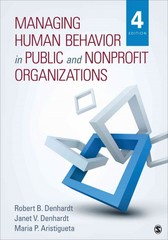 Managing Human Behavior in Public and Nonprofit Organizations 4th Edition 9781483359298 1483359298
