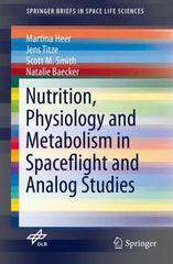 Nutrition Physiology and Metabolism in Spaceflight and Analog Studies 1st Edition 9783319185217 3319185217
