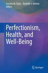 Perfectionism, Health, and Well-Being 1st Edition 9783319185828 3319185829