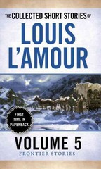 The Collected Short Stories of Louis L'Amour, Volume 5 1st Edition 9780804179768 080417976X