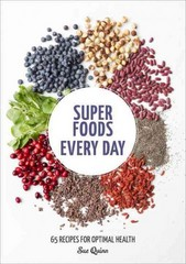Super Foods Every Day 1st Edition 9781607749400 1607749408