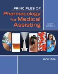 Principles of Pharmacology for Medical Assisting 6th Edition 9781305859326 1305859324