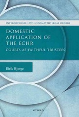 Domestic Application of the ECHR: Courts as Faithful Trustees 1st Edition 9780191061325 0191061328
