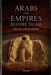 Arabs and Empire Before Islam 1st Edition 9780199654529 0199654522