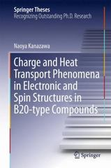 Charge and Heat Transport Phenomena in Electronic and Spin Structures in B20-Type Compounds 1st Edition 9784431556596 4431556591