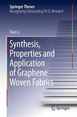 Synthesis, Properties and Application of Graphene Woven Fabrics 1st Edition 9783662472026 3662472023