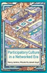 Participatory Culture in a Networked Era 1st Edition 9780745660714 0745660711