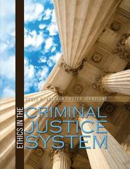 Ethics in the Criminal Justice System 1st Edition 9781465276063 1465276068