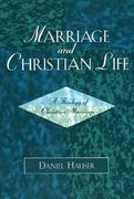 Marriage and Christian Life 1st Edition 9780761830573 076183057X