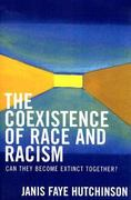 The Coexistence of Race and Racism 0 9780761832133 0761832130