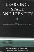 Learning, Space and Identity 0 9780761969396 076196939X