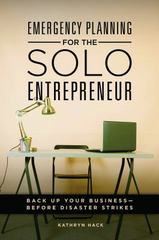 Emergency Planning for the Solo Entrepreneur 1st Edition 9781440841491 1440841497