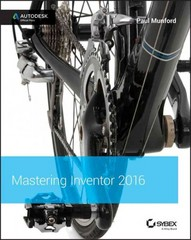 Mastering Autodesk Inventor 2016 and Autodesk Inventor LT 2016 1st Edition 9781119059806 1119059801