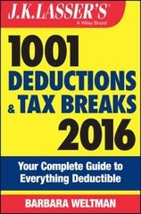 J.K. Lasser's 1001 Deductions and Tax Breaks 2016 13th Edition 9781119143819 1119143810