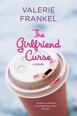 The Girlfriend Curse 1st Edition 9780062431516 006243151X
