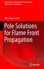 Pole Solutions for Flame Front Propagation 1st Edition 9783319188447 3319188445