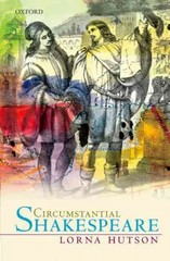 Circumstantial Shakespeare 1st Edition 9780191650857 0191650854