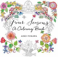 Four Seasons: A Coloring Book 1st Edition 9781250082626 1250082625