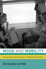 Mood and Mobility - Navigating the Emotional Spaces of Digital Social Networks 1st Edition 9780262029759 0262029758