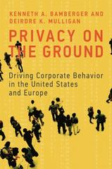 Privacy on the Ground - Driving Corporate Behavior in the United States and Europe 1st Edition 9780262029988 0262029987
