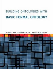 Building Ontologies with Basic Formal Ontology 1st Edition 9780262527811 0262527812