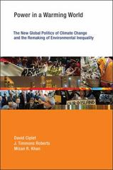 Power in a Warming World - the New Global Politics of Climate Change and the Remaking of Environmental Inequality 1st Edition 9780262527941 0262527944