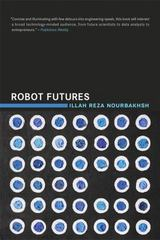 Robot Futures 1st Edition 9780262528320 0262528320