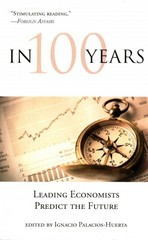 In 100 Years - Leading Economists Predict the Future 1st Edition 9780262528344 0262528347