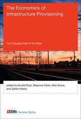 The Economics of Infrastructure Provisioning 1st Edition 9780262029650 0262029650