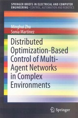 Distributed Optimization-Based Control of Multi-Agent Networks in Complex Environments 1st Edition 9783319190723 3319190725