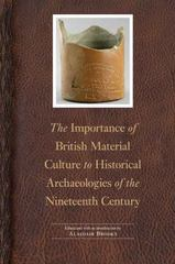 The Importance of British Material Culture to Historical Archaeologies of the Nineteenth Century 1st Edition 9780803277304 080327730X