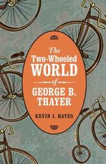 The Two-Wheeled World of George B. Thayer 1st Edition 9780803255258 080325525X