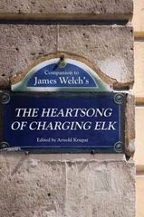 Companion to James Welch's - The Heartsong of Charging ELK 1st Edition 9780803254329 0803254326