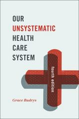 Our Unsystematic Health Care System 4th Edition 9781442248472 1442248475