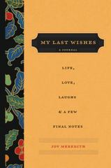My Last Wishes 1st Edition 9780062433718 0062433717