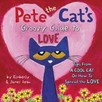 Pete the Cat's Guide to Love 1st Edition 9780062430618 0062430610
