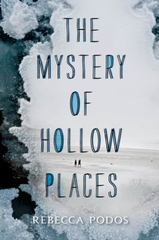 The Mystery of Hollow Places 1st Edition 9780062373342 006237334X
