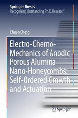 Electro-Chemo-Mechanics of Anodic Porous Alumina Nano-Honeycombs: Self-Ordered Growth and Actuation 1st Edition 9783662472682 3662472686