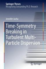 Time-Symmetry Breaking in Turbulent Multi-Particle Dispersion 1st Edition 9783319191928 3319191926