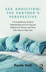 Sex Addiction: The Partner's Perspective 1st Edition 9781138776524 1138776521