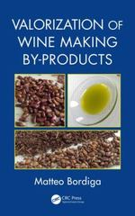 Valorization of Wine Making By-Products 1st Edition 9781482255331 1482255332