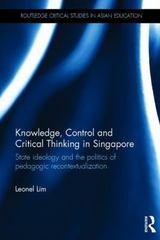 Knowledge, Control and Critical Thinking in Singapore 1st Edition 9781138887480 113888748X