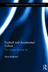 Football and Accelerated Culture 1st Edition 9781138923157 113892315X