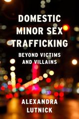 Domestic Minor Sex Trafficking 1st Edition 9780231169202 0231169205