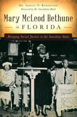 Mary Mcleod Bethune in Florida 1st Edition 9781626199835 1626199833