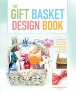 The Gift Basket Design Book 2nd edition 9780762744367 0762744367