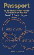 Passport to Your National Parks Companion Guide - North Atlantic Region 1st edition 9780762744701 0762744707