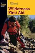 Basic Illustrated Wilderness First Aid 1st edition 9780762747641 0762747641